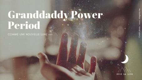 Granddaddy Power Period