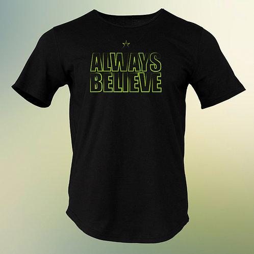 New ALWAYS BELIEVE t-shirts