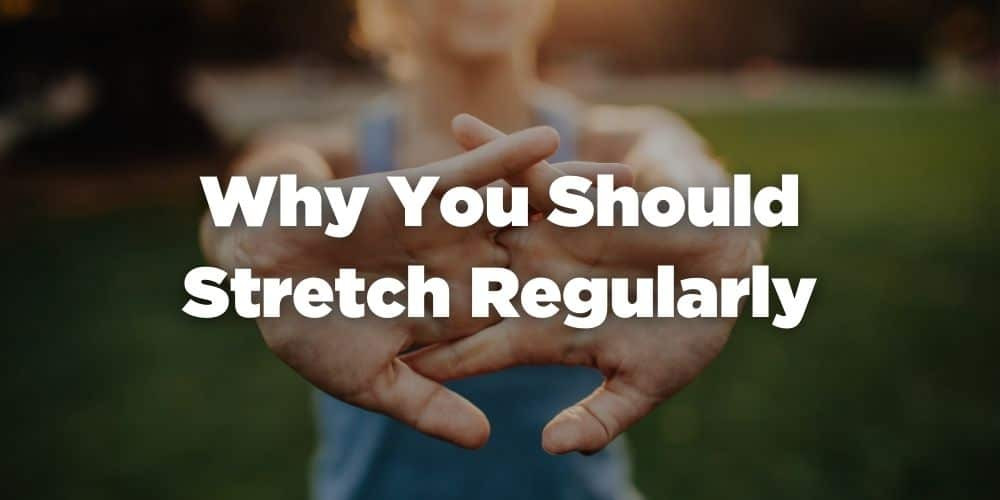 Why you should stretch regularly