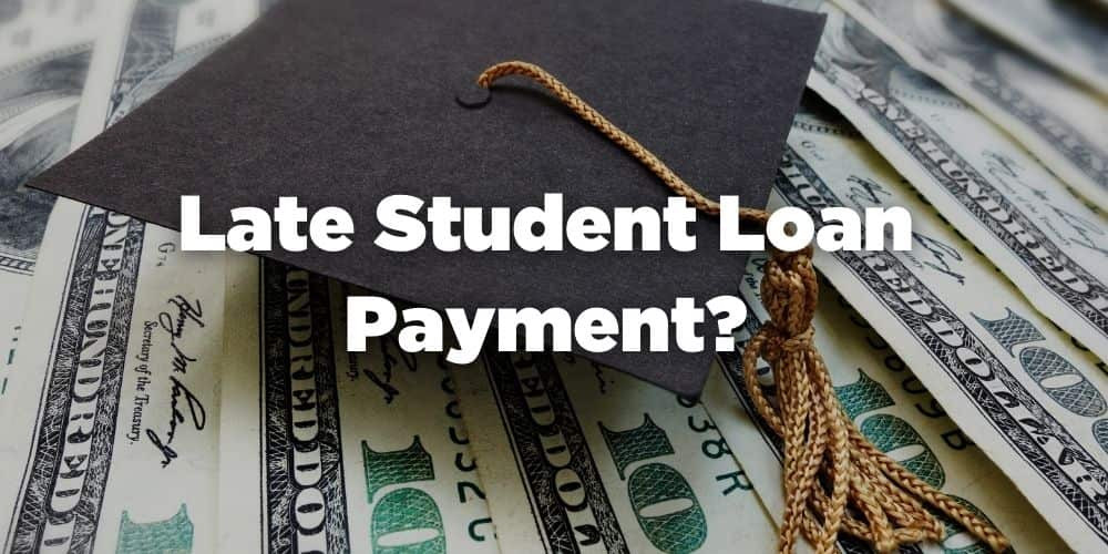 Late Student Loan Payment