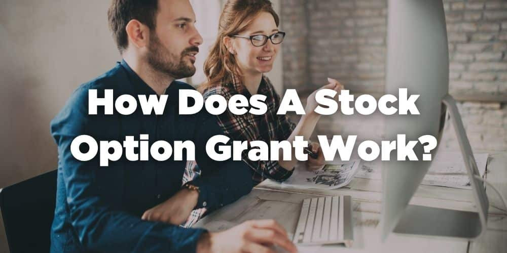 How does a stock option grant work