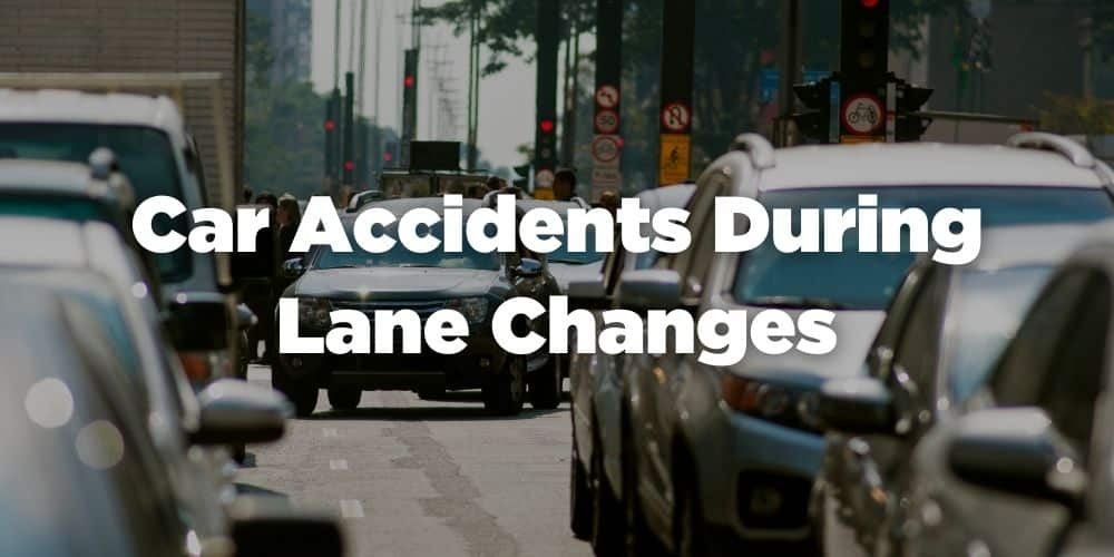 Car accidents during lane changes