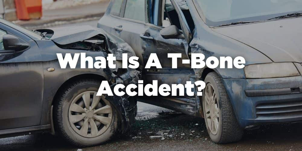 What is a T-Bone accident?