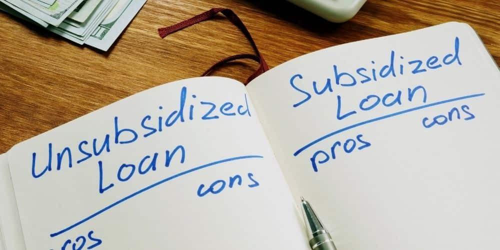 Unsubsidized and Subsidized Loans