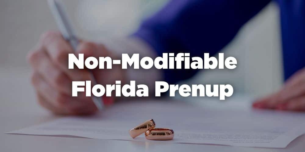 Non-Modifiable Florida Prenup