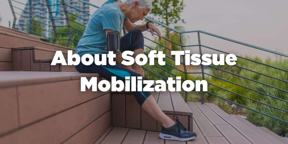 About soft tissue mobilization