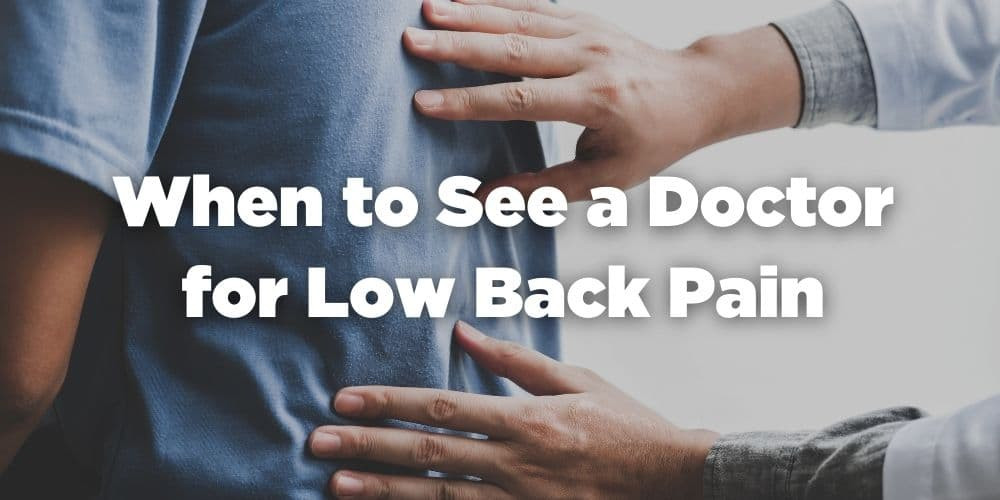 When to see a doctor for low back pain