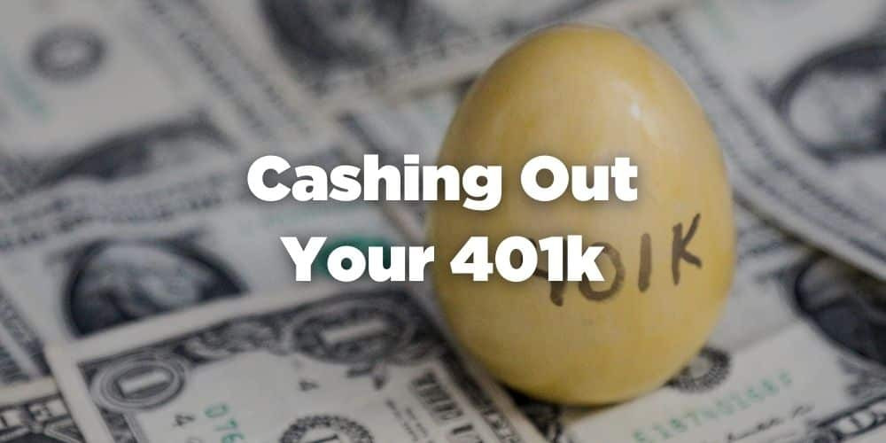 Cashing out Your 401k