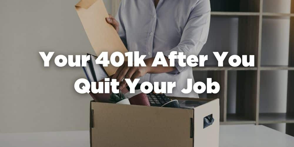 Your 401k After You Quit Your Job