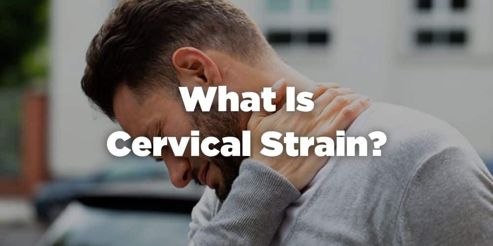 What is cervical strain