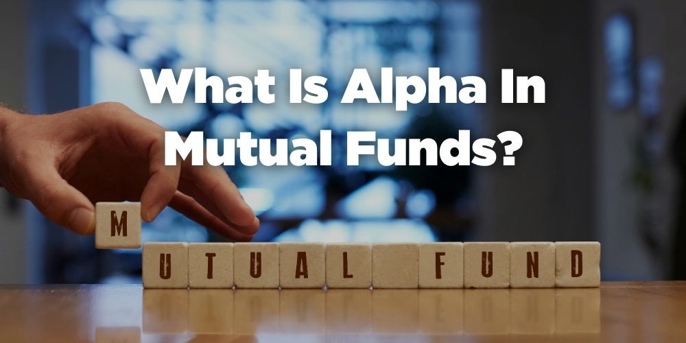 What is Alpha in Mutual Funds