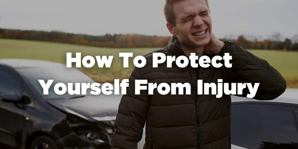 How to protect yourself from injury