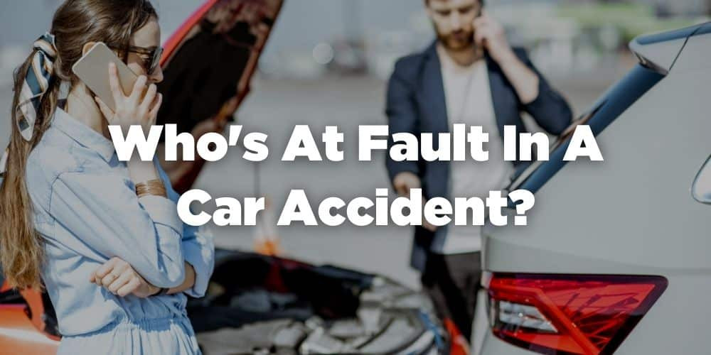 Who's at fault in a car accident?