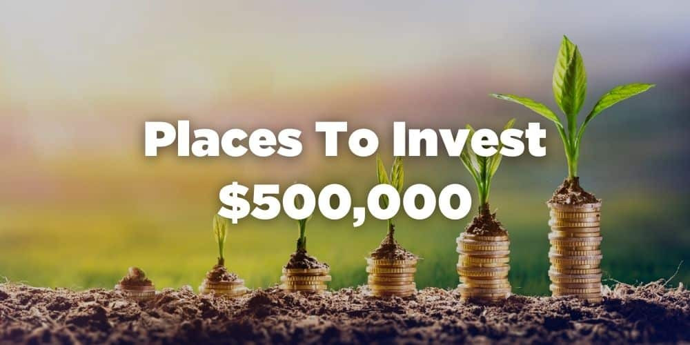 Places to invest 500k