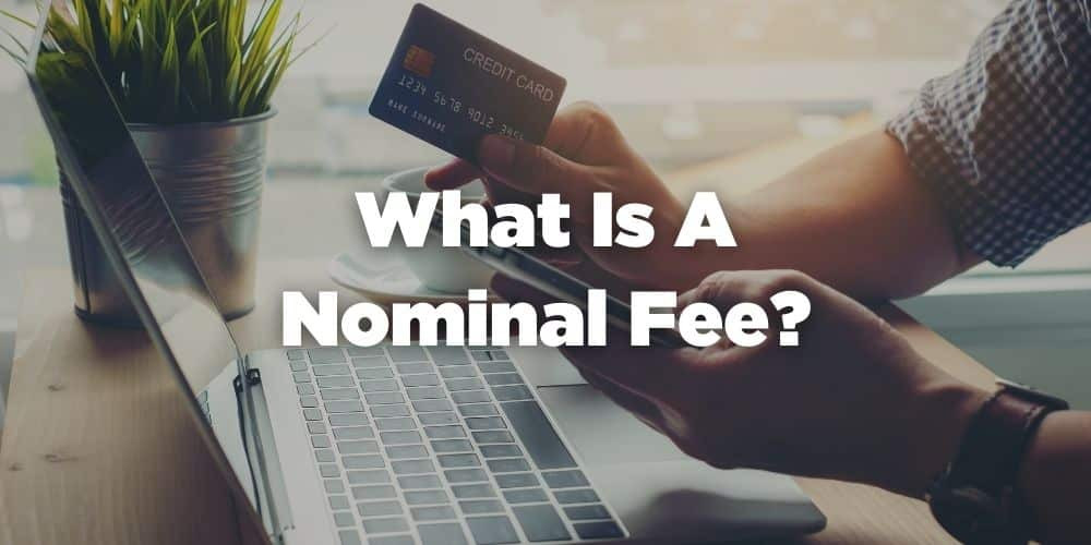 What is a nominal fee