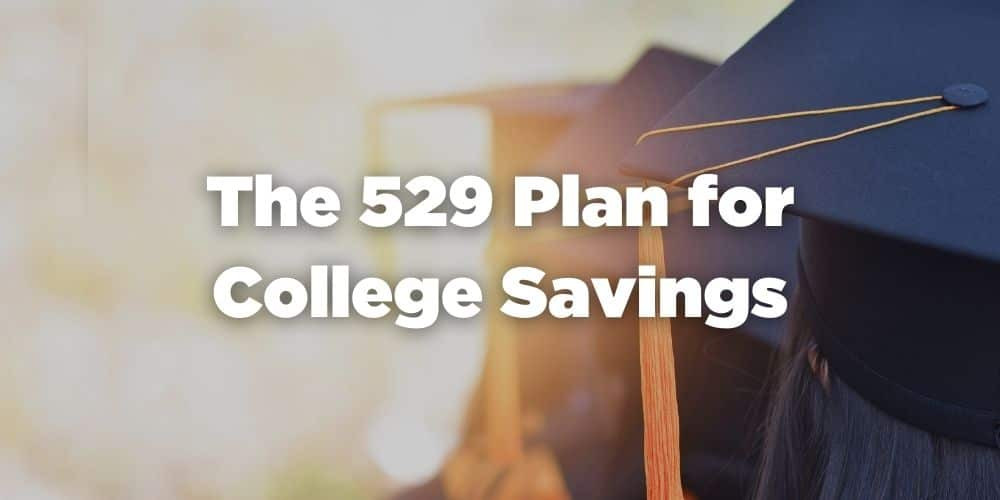 The 529 Plan for college savings