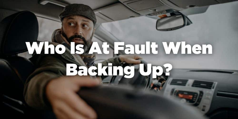 Who is at fault when backing up