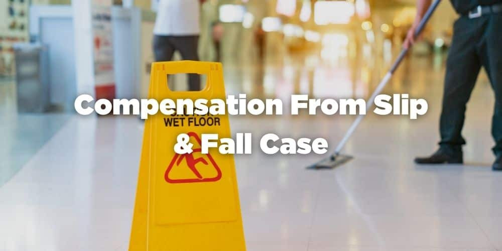 Compensation From Slip & Fall Case