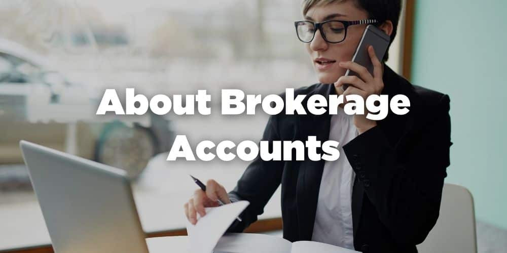 About brokerage accounts