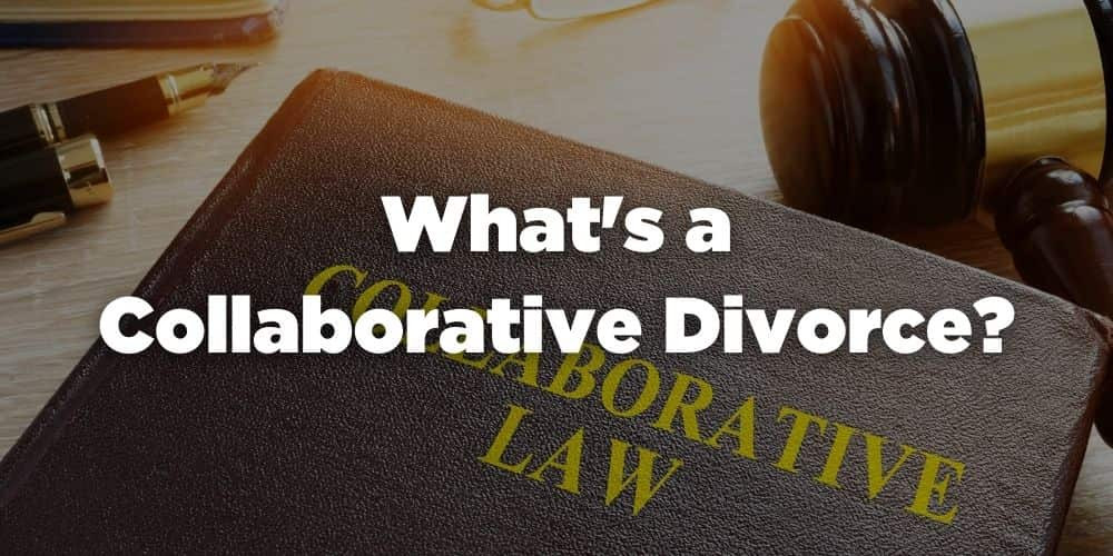 What's a Collaborative Divorce