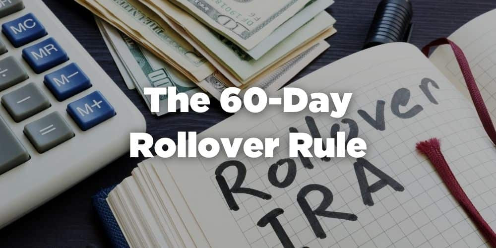 The 60-day rollover rule