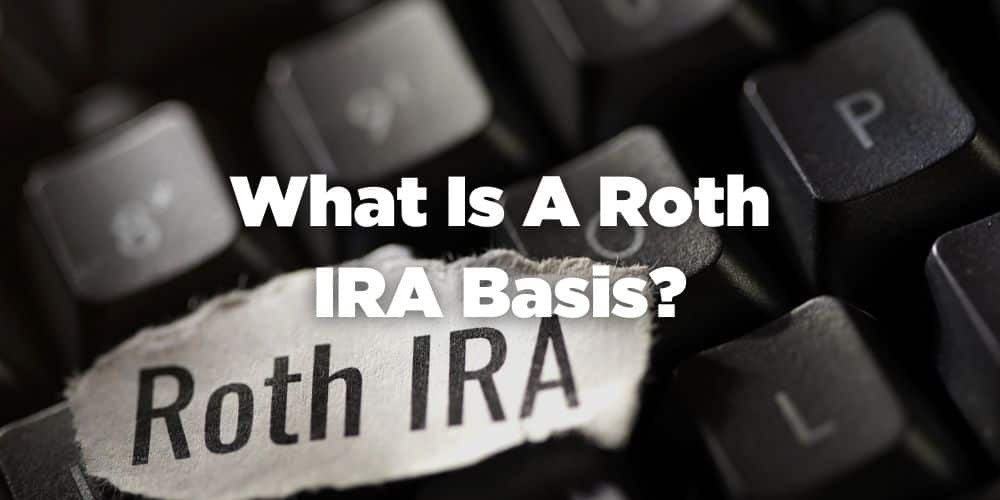 What is a roth ira basis