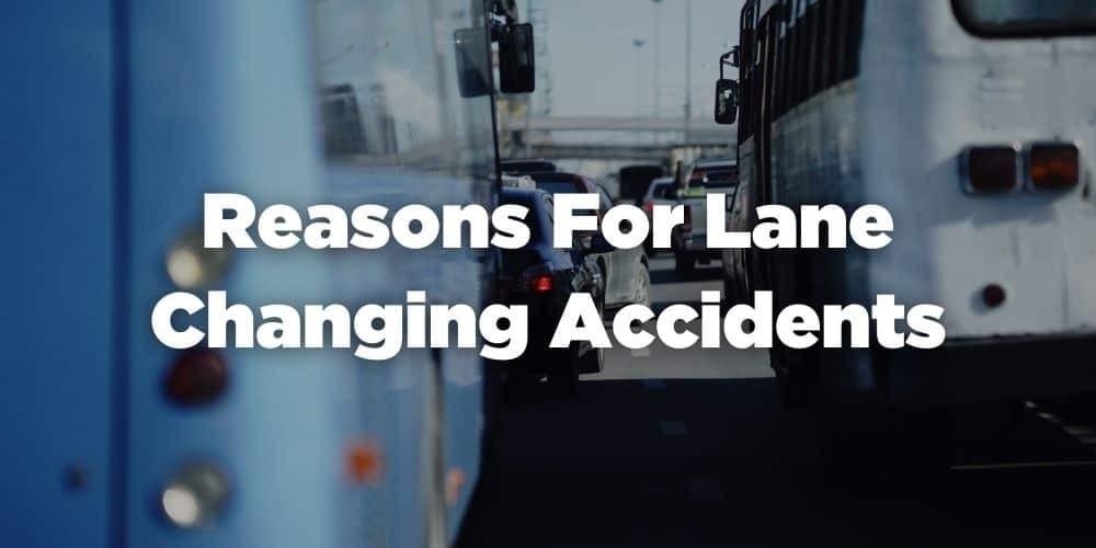 Reasons for lane changing accidents