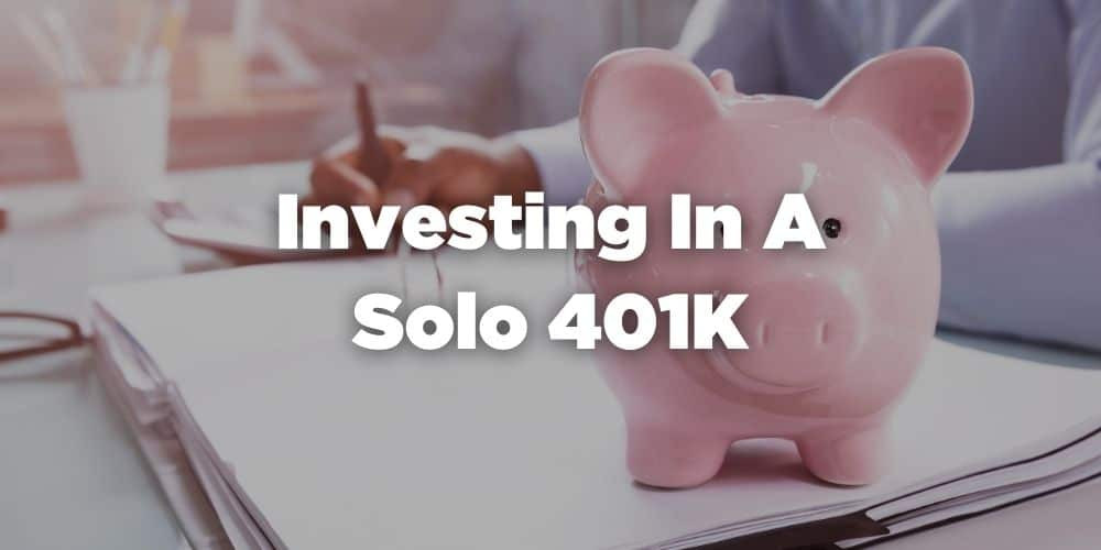 Investing in a solo 401k