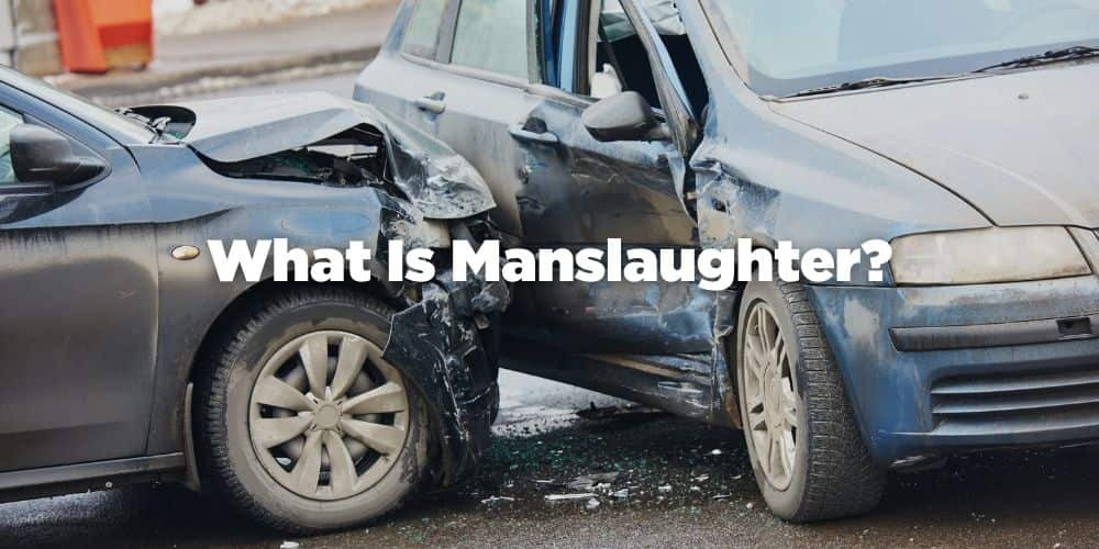 What is Manslaughter