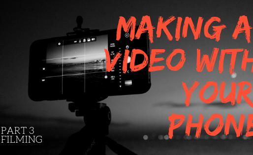 Yes, you can make a cool video with your smartphone. But how? (Part3 -- Filming)