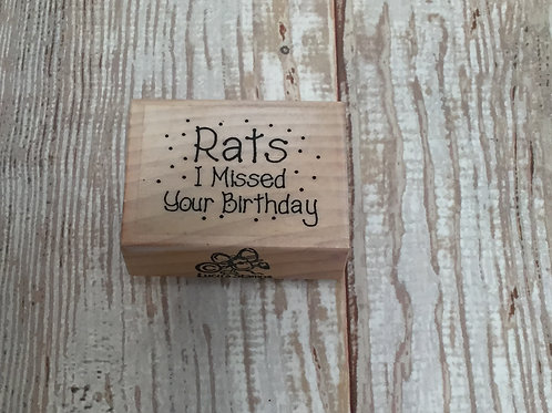 Rats I missed your birthday wooden stamp