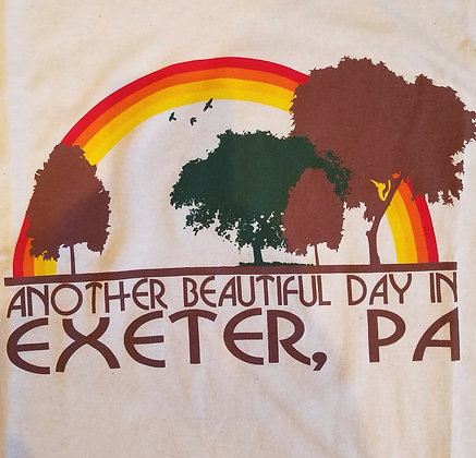 Another Beautiful Day In Exeter PA T-shirt