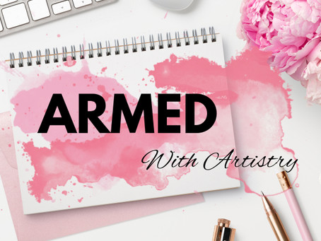 Armed With Artistry -- by Meral Alizada