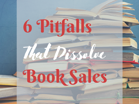 6 Pitfalls That Dissolve Book Sales