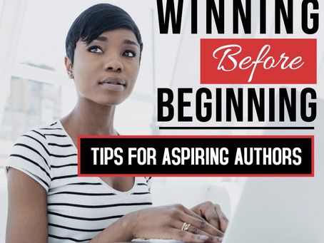 Winning Before Beginning: Tips for Aspiring Authors