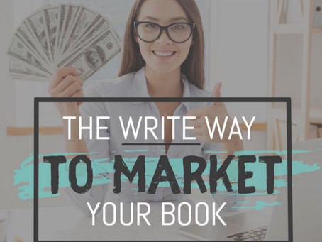 The WRITE Way to Market Your Book