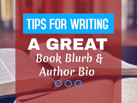 Tips for Writing a Great Book Blurb & Author Bio