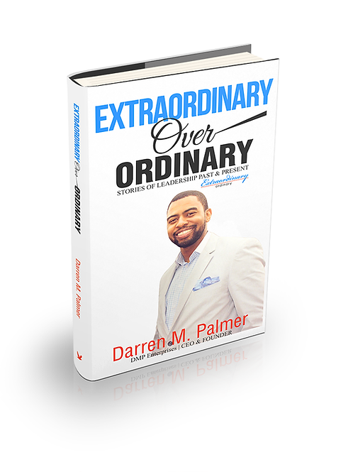 Extraordinary Over Ordinary...Stories of Leadership Past and Present