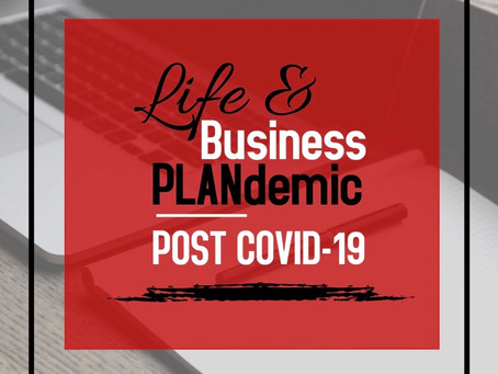 Life & Business PLANdemic: Post COVID-19