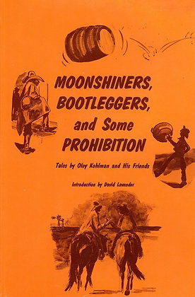 Moonshiners, Bootleggers and Some Prohibition
