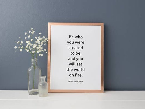 Be Who You Were Created... print