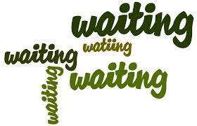 Oh, I hate waiting...