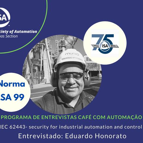 Café Com Automação: ISA 99/ IEC 62443- security for industrial automation and control systems