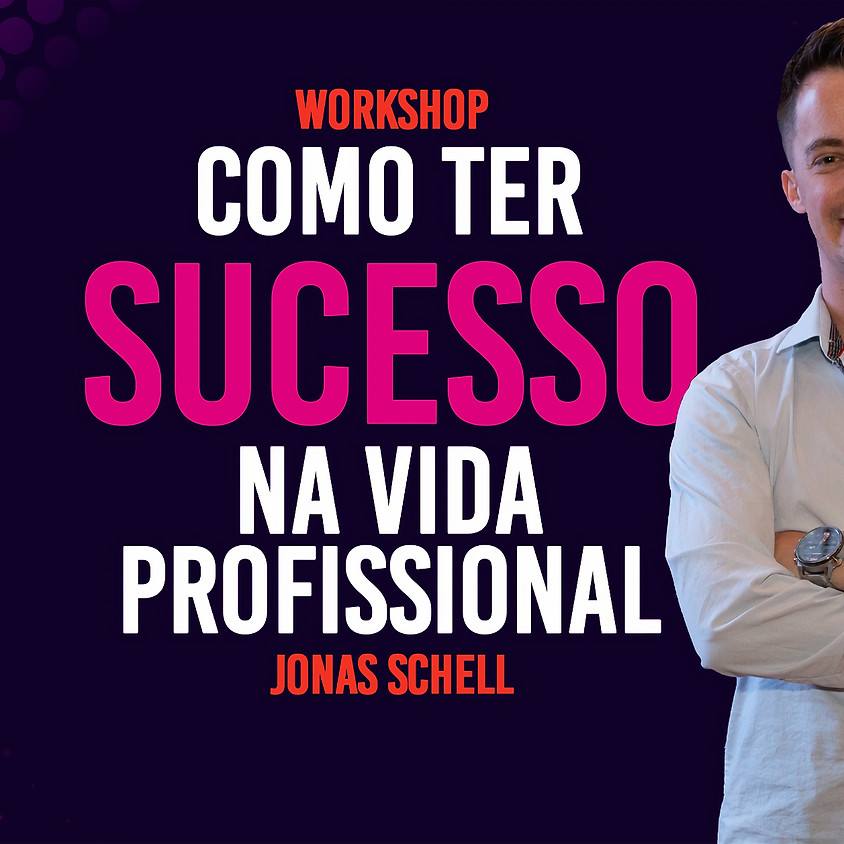 Workshop Como Ter Sucesso Na Vida Profissional