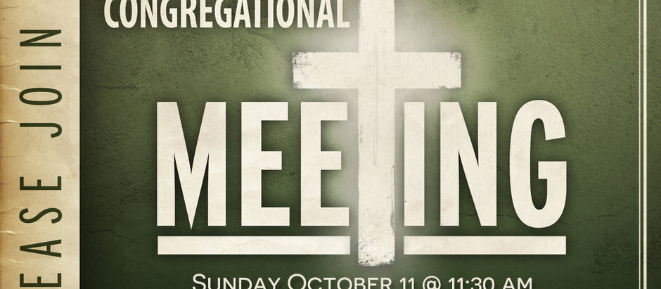Congregational Meeting October 11th. 11:30 a.m. ZOOM