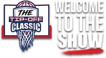 The Tip-Off Classic - The Show