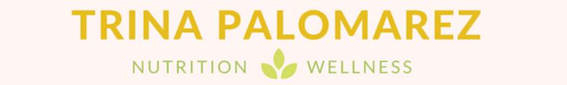 Trina Palomarez Nutrition & Wellness