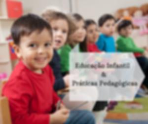 Educação Infantil & Práticas Pedagógicas