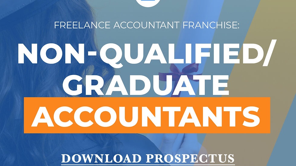 Freelance Accountant Franchise: Full Prospectus for non-qualified or graduates
