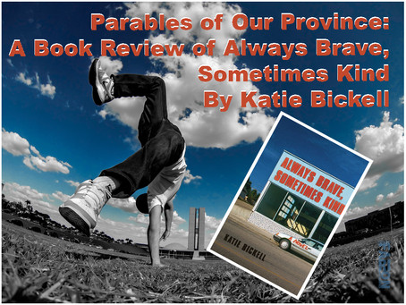 Parables of Our Province: A Book Review of Katie Bickell's Always Brave, Sometimes Kind